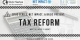 Tax Reform: What Do I Need to Know?